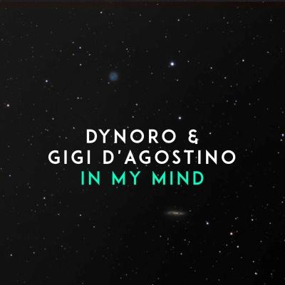 DYNORO & Gigi D Agostino - In My Mind