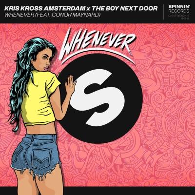 KRIS KROSS AMSTERDAM & THE BOY NEXT DOOR & Conor MAYNARD - Whenever