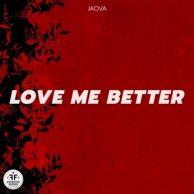 JAOVA - Love Me Better