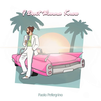 Paolo PELLEGRINO - I Don't Wanna Know