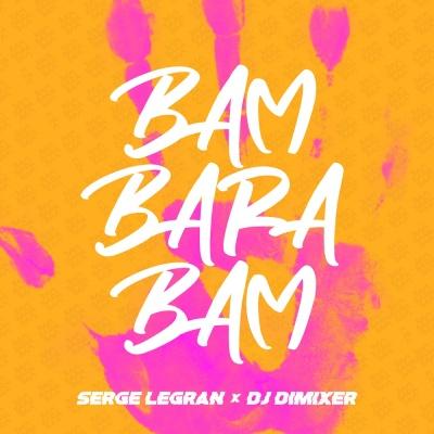 Serge LEGRAN & DJ DIMIXER - Bam Barabam (Boostereo rmx)