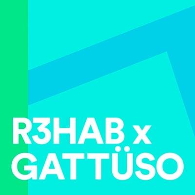 R3HAB & GATTUSO - Creep
