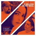 MOSES & EMR3YGUL & ALEXIANE - A Million On My Soul