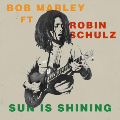 Bob MARLEY & Robin SCHULZ - Sun Is Shining