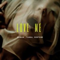 REMAN - Love Me