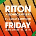 RITON & NIGHTCRAWLERS & MUFASA & HYPEMAN - Friday (Dopamine rmx)