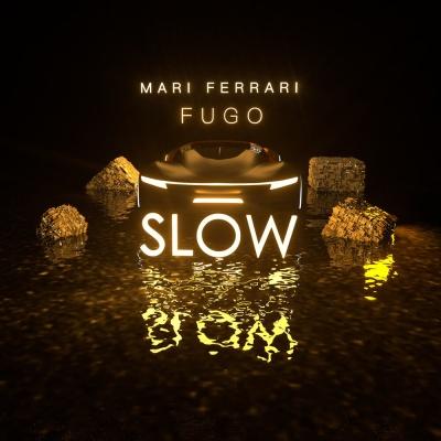 Mari FERRARI & FUGO - Slow