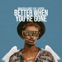 Braaten - Better When You're Gone