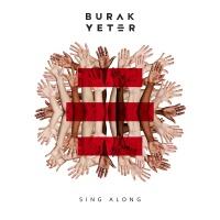 BURAK YETER - Sing Along