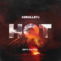22BULLETS - Hot